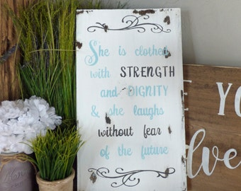 Prov 31 Woman SHE is clothed STRENGTH & DIGNITY painted Distressed Wood sign Gift
