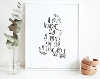 Your Own Friend, Self Care, Self Love, Wall Art Print