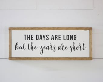 The Days Are Long Wood Sign