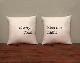 Always Kiss Me Goodnight Pillow Set