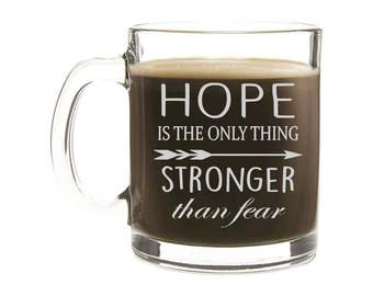 Etched Coffee Mug - Hope is the only thing stronger than fear, Personalized coffee mug, monogrammed mug, etched glass, Hunger Games inspired
