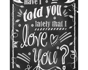 Valentines Day Love Quote Print, Love Poster, Typographic Wall Art,Gift for My Love,chalkboard decor,Home Decor Picture,Chalk Art,blackboard