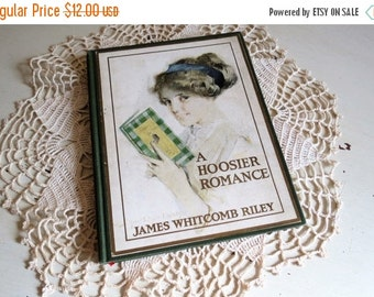 SALE Antique 1912 A HOOSIER Romance Book By James Whitcomb Riley
