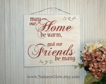 May Our Home Be Warm and Our Friends be Many, Inspirational Sign, Wooden Sign, Inspirational Quote, Housewarming Gift, Rustic Sign Decor