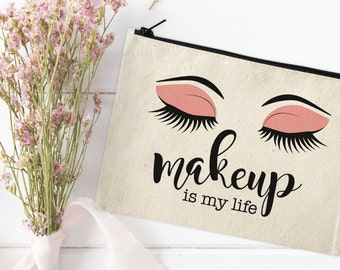 Canvas Makeup Bag - Make Up Pouch - Canvas pouch - Cosmetic pouch - Cosmetic Bag - Makeup Organizer - Makeup is my life