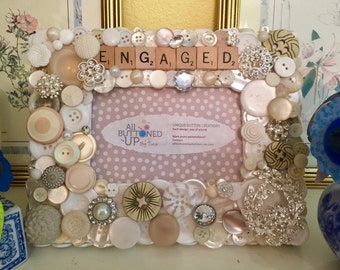 ENGAGED Button Frame ~ Gift for Best Friend - Engagement Frame ~ Fiance ~ Bridal Memory Frame ~ Cottage Decor ~Wedding ~ for 4x6 photo