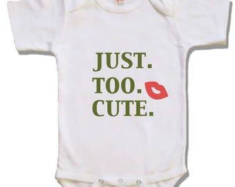 Just too cute baby shirt - newborn shirt - baby shower gift