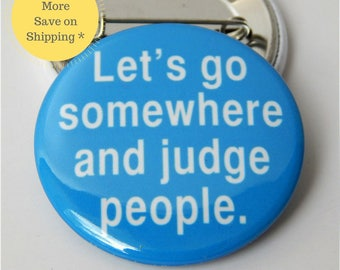 Wanderlust, Travel, People Watch Pin back Button Badge, Judge People, Backpack Pin back Button Gift, 1.5 inch (38mm) Button OR Magnet