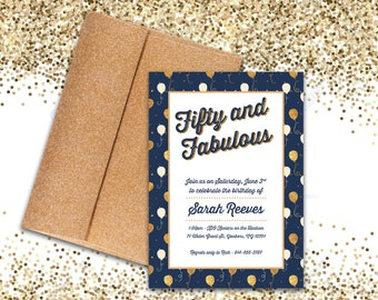 Adult Birthday Party Invitation - Fifty and Fabulous - Milestone Birthday - Navy and Gold -  DEPOSIT