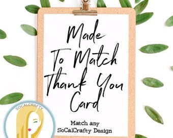 Thank You Card, Made To Match Any SoCalCrafty Design, Made To Order, Printed or Printable DIY