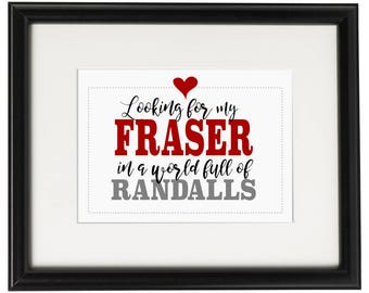 Outlander Printable | Looking for Jamie Fraser in a World Full of Randalls | Snarky Outlander Quote | 5x7 Instant Download