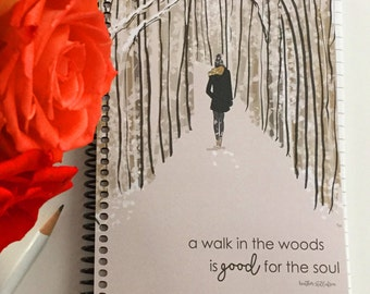 Gratitude Journal -  A Walk in the Woods Is Good for the Soul -Gift Ideas - Notebooks - Gifts for Women Teachers -