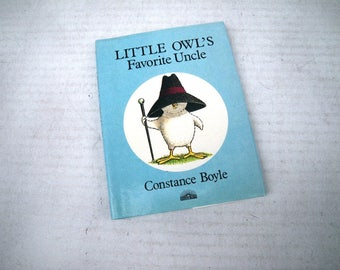 1985 Little Owl's Favorite Uncle by Constance Boyle -  Illustrated Childrens Book