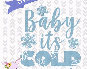 Baby it's cold outside svg png dxf digital instant download winter christmas cutting file craft machine digital file baby its cold outside