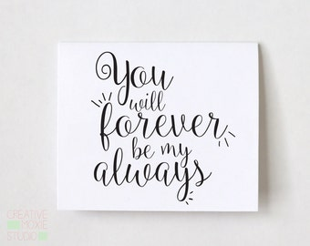 You will forever be my always - engagement card - I love You card - anniversary card - wedding card for fiance - long distance realtionship