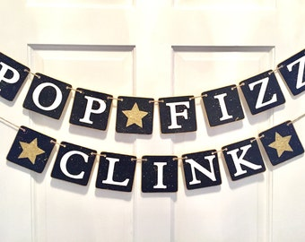 POP FIZZ CLINK banner, new year's banner, new year's eve, 2017 banner, new years sign, new years party, photo prop, black and gold