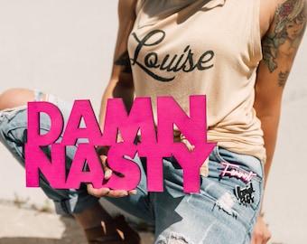 Damn Nasty Signage 1 CT. , Laser Cut, Birch Plywood, Cheeky, Sassy, Badass Photobooth Signage, Weddings, Birthday Party