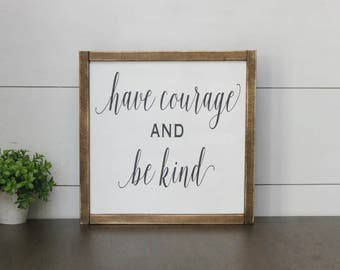 Have Courage and Be Kind - Framed Wood Sign - Inspiration - Rustic - Farmhouse decor - Gallery wall art - Home Decor