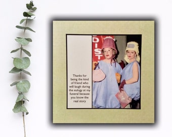 Friend Card - Knows the real story - Lucy and Ethel - Friendship Birthday Card Vintage Inspired