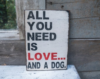 Rustic Humorous Dog Sign all you need is love and a dog rustic distressed dog humor dog love home decor pet decor teal and brown dog gift