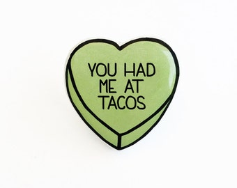 You Had Me At Tacos - Anti Conversation Green Heart Pin Brooch Badge