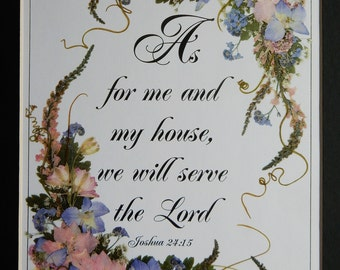 New home gift. family gift. As For Me and My House Scripture. Housewarming Gift.  Pressed flower reproduction matted.