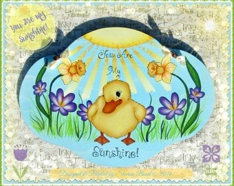 "E PATTERN - ""You Are My Sunshine"" - Cute little Duck among sweet Spring Flowers - Designed & Painted by me, Sharon B. - FAAP"