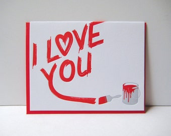 I Love You - Paint - Love Card - Love Note - Graffitti - Paintbrush - Red - Just Because - Letterpress Love Card