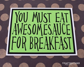 You must eat awesomsauce for breakfast - Neon Green Card with black lettering - Blank inside- Perfect anytime greeting card