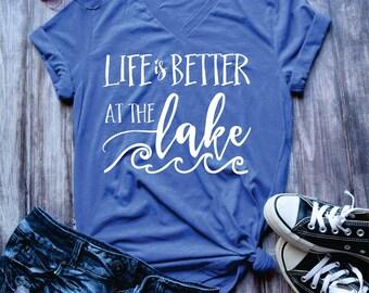 Life is better at the lake. Lake shirt. Lake life
