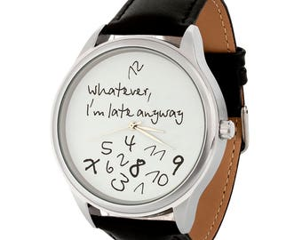 Whatever, I'm Late Anyway (BIG) | Men's Watch | Big Face Women's Watch | Leather Watch | Watches for Men | Boyfriend Gift | FREE SHIPPING