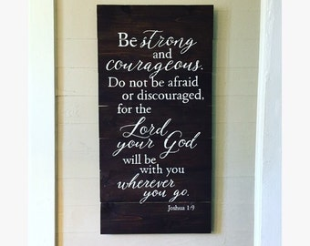 Joshua 1:9    Be strong and courageous    Hand painted Sign