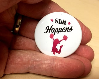 Stuff Happens Button Funny Button Ironic Button B85