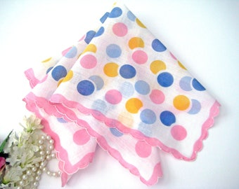 "Vintage Hanky, Big Pastel Polka Dots Pink Blue Yellow, Scalloped Edges 14"" x 14"""