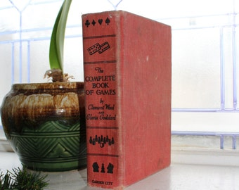 Complete Book of Games by Wood and Goddard Vintage 1940