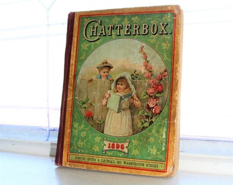 Antique Children's Book Chatterbox 1896