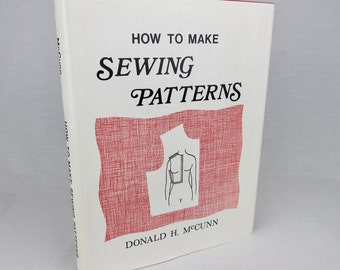 Vintage Book, How to Make Sewing Patterns, Donald McCunn, Fashion Design