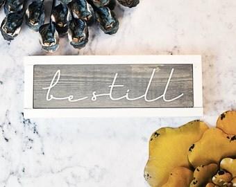 Handmade Wood Sign, Be Still, Modern Farmhouse Style Art, Farmhouse Wall Art, Gray and White Wood Sign, Modern Wall Sign