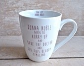 Donna Noble Save Doctor, Fix bloody Timeline, 14 oz Doctor Who Coffee Cup, David Tennant, Donna Noble, Tea or Soup Cup Teacup, Ready to Ship