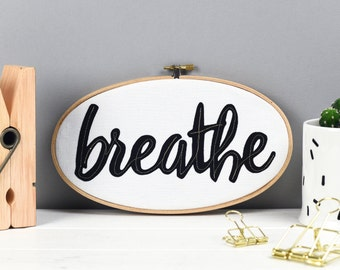Breathe monochrome wall art - inspirational artwork - Embroidery hoop art - textile art - hoop art - Mindfulness gift - Gift for friend