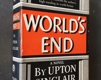 World's End - Upton Sinclair FIRST EDITION 1940 Literary Guild