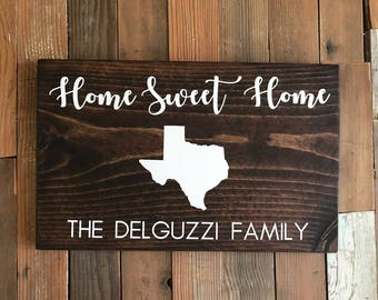 "Home Sweet Home-Texas-Texas State-Love-Family-Home-11.25x18"""