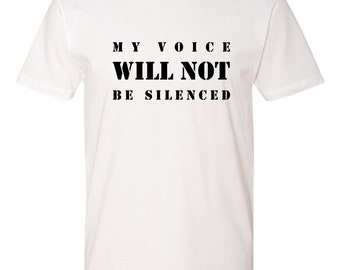 My Voice Will Not Be Silenced Premium Adult T-Shirt Mens T-Shirt Womens T-Shirt Tee Shirt Feminist Shirt Empowering Message Feminist T-Shirt