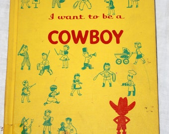 I want to be a Cowboy 1961 vintage book