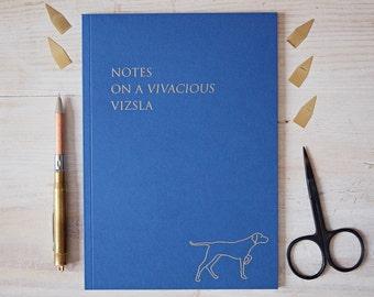 Vizsla Notebook - Hungarian Vizsla - Vizsla Birthday Present - Hungarianvizsla - Vizsla Gift - Vizsla Present - Vizsla Journal - Vizsla Love