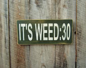 Rustic Home Decor, Marijuana Sign, It's Weed 30, Cannabis Decor, Dispensary Decor, Medical Marijuana, Mary Jane, Pot Weed Sign, 420 Sign