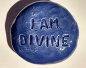I AM DIVINE Pocket Stone - Ceramic - Royal Blue Art Glaze - Inspirational Art Piece by Inner Art Peace