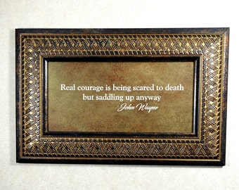 John Wayne  Gift The Duke Real Courage is Being Scared to Death Gift for Dad Frame 14x9