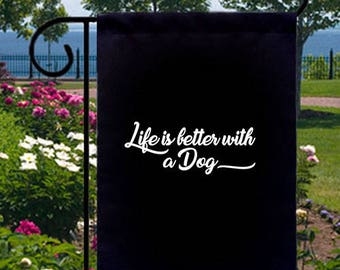Life Is Better With Dog New Small Garden Flag Decor Gifts Events Fun