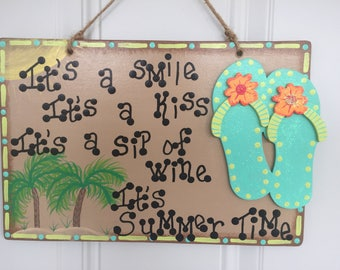 Kenny Chesney Lyrics decor,  Summertime wall hanging, Flip Flops decor, It's a smile, It's a kiss, it's summer time, pool, patio, tiki hut